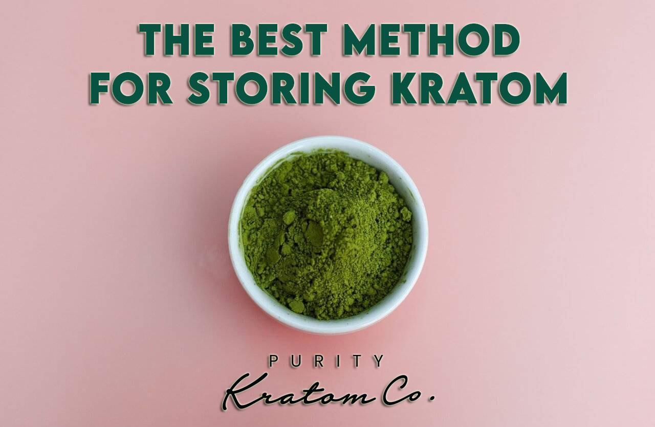 Storing Kratom